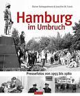 Hamburg im Umbruch von Joachim W. Franke und Rainer Scheppelmann (2014, Gebundene Ausgabe)