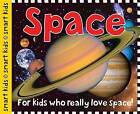 Smart Kids Space: For Kids Who Really Love Space! by Roger Priddy (Hardback)