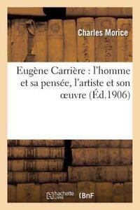 Eugene-Carriere-L-039-Homme-Et-Sa-Pensee-L-039-Artiste-Et-Son-Oeuvre-Paperback-or-Sof