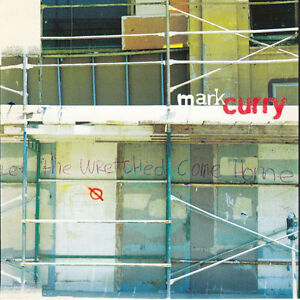 Mark Curry CD Let The Wretched Come Home - England