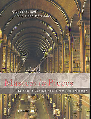 Masters in Pieces: The English Canon for the Twenty-first Century by Michael...