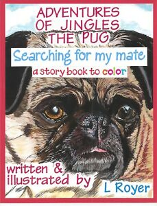 Details about PUG DOG ART DOG COLORING BOOK CREATOR BY ARTIST L ROYER  AUTOGRAPHED #26 NEW
