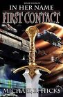 In Her Name First Contact by Michael R Hicks (Paperback / softback, 2009)