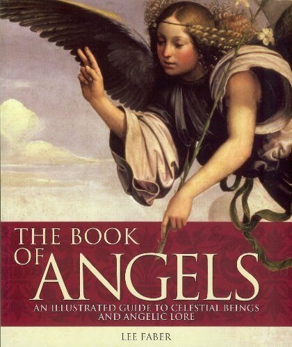 1 of 1 - The Book of Angels: An Illustrated Guide to Celestial Beings and Angelic Lore B