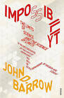 Impossibility: Limits of Science and the Science of Limits by John D. Barrow (Paperback, 1999)