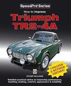 Comment Améliorer Triumph Tr2-4a (speedpro) Par Roger Williams, New Book, Libre & Fas-afficher Le Titre D'origine Assurer IndéFiniment Une Apparence Nouvelle