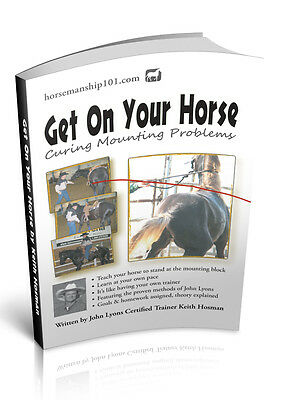 Get On Your Horse: Curing Your Mounting Problems (FOR SALE BY AUTHOR OF BOOK)