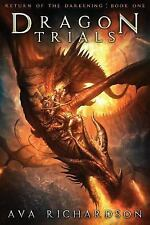 Return of the Darkening: Dragon Trials by Ava Richardson (2015, Paperback)