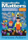 Dyscalcu Matters: Effective Ways of Working with Children Who Struggle with Maths: Book 2 by Frances Adlam (Paperback, 2012)