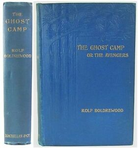 1902-THE-GHOST-CAMP-OR-THE-AVENGERS-BY-ROLF-BOLDREWOOD-AUSTRALIAN-COLONIAL-LIFE