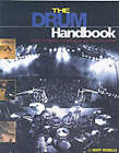 The Drum Handbook: Buying, Maintaining and Getting the Best from Your Drum Kit by Geoff Nicholls (Paperback, 2004)