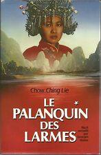 CHOW CHING LIE LE PALANQUIN DES LARMES