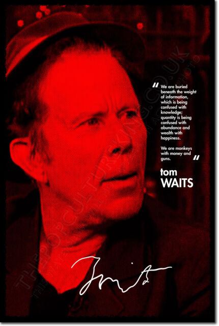 TOM WAITS ART PHOTO PRINT POSTER GIFT MONKEYS WITH GUNS QUOTE