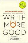 Write More Good: An Absolutely Phony Guide by Bureau Chiefs, Random House (Paperback / softback)