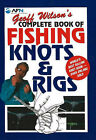 Geoff Wilson's Complete Book of Fishing Knots and Rigs by Geoff Wilson (Paperback, 2006)