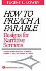 How to Preach a Parable: Designs for Narrative Sermons by Eugene L. Lowry (Paperback, 1959)