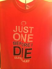 Cleveland Browns Just one Before I Die T Shirt