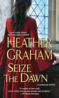 Seize the Dawn by Heather Graham (Paperback)