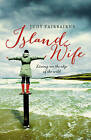 Island Wife: Living on the Edge of the Wild by Judy Fairbairns (Paperback, 2013)