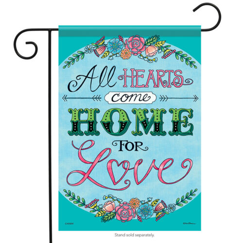 "All Hearts Come Home Garden Flag Inspirational Floral Flower Banner 12.5/""x18/"""