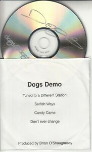 DOGS Demo 4-track promo only CD-R Tuned To A Different Station Don't Ever Change