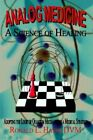 Analog Medicine - a Science of Healing 9781410710420 by Ronald L. Hamm Book