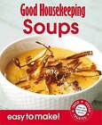 Good Housekeeping Easy to Make! Soups: Over 100 Triple-Tested Recipes by Good Housekeeping Institute (Paperback, 2011)