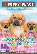 Sugar, Gummi and Lollipop (The Puppy Place #40): By Miles, Ellen