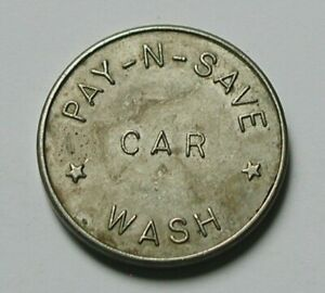 Vintage-PAY-N-SAVE-CAR-WASH-Token-circulated-amp-toned