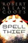 Spell Thief by Robert Allan Coots (Paperback / softback, 2013)