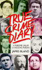 True Crime Diary by James Bland (Paperback, 1987)