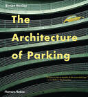 The Architecture of Parking by Simon Henley (Paperback, 2009)