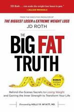 Big Fat Truth: Behind-the-Scenes Secrets to Losing Weight and Gaining the Inner