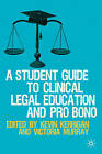 A Student Guide to Clinical Legal Education and Pro Bono by Kevin Kerrigan, Victoria Murray (Paperback, 2011)