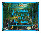 Grand Orchestre Des Animaux: The Great Animal Orchestra by Gilles Boeuf, Bruce Albert, Bernie Krause (Hardback, 2016)