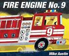 Fire Engine No. 9 by Mike Austin (Board book, 2016)