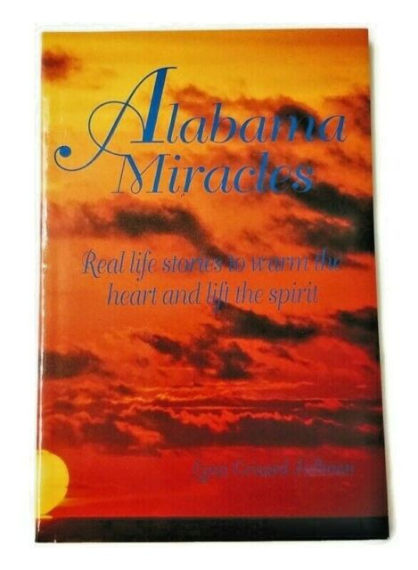 Alabama Miracles Real Life Stories to Warm the Heart by Lynn Grisard Fullman