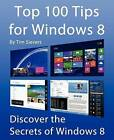 Top 100 Tips for Windows 8: Discover the Secrets of Windows 8 by Tim Sievers (Paperback, 2012)