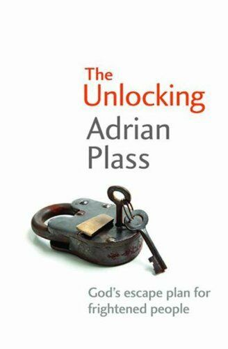 The Unlocking: God's Escape Plan for Frightened People, Plass, Adrian 0745935109