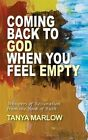 Coming Back to God When You Feel Empty: Whispers of Restoration from the Book of Ruth by Tanya Marlow (Paperback / softback, 2015)