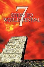 7 Steps to World Revival by Juliana King (2009, Paperback)