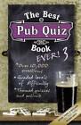 The Best Pub Quiz Book Ever! 3: 3 by Sue Preston, Roy Preston (Paperback, 2007)