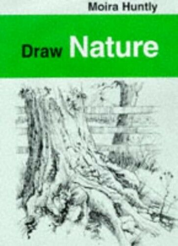 Draw Nature (Draw Books) by Huntly, Moira Paperback Book The Fast Free Shipping
