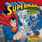 Superman and the Mayhem of Metallo by Sarah Hines Stephens (Paperback / softback, 2010)