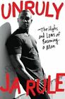 Unruly: The Highs and Lows of Becoming a Man by James B. Rule (Hardback, 2014)