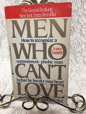 Self Help Book Men Who Can't Love: How to Recognize a Commitment-phobic Man 1987
