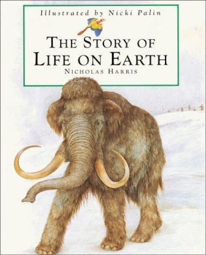 The Story of Life on Earth by Nicholas Harris