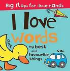 Great Big Lift the Flap: I Love Words by Parragon (Board book, 2010)
