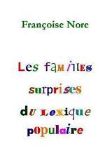 Les Familles Surprises du Lexique Populaire by Françoise Nore (2014, Paperback)