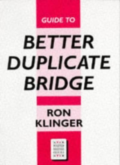Guide To Better Duplicate Bridge (Master Bridge) By Ron Klinger. 9780575059467